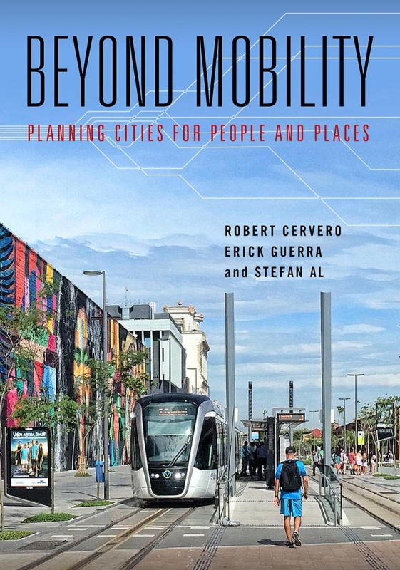 Beyond Mobility. Planning Cities of People and Places.