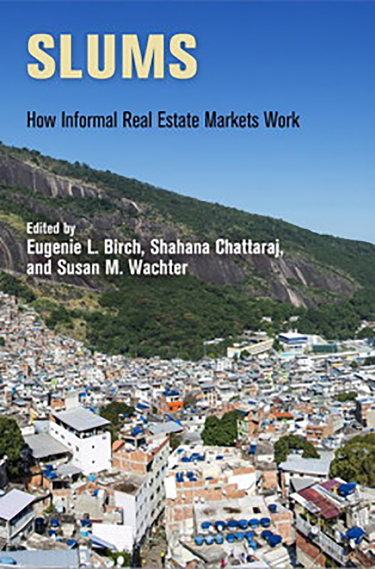Slums. How Informal Real Estate Markets Work