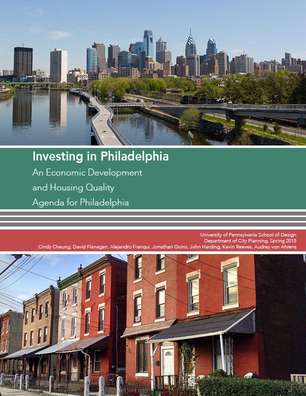 Investing in Philadelphia. An Economic Development and Housing Quality Agenda for Philadelphia.
