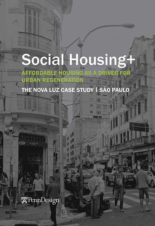 Social Housing+, Affordable housing as a driver for urban regeneration, The Nova Luz Case Study | Sao Paulo