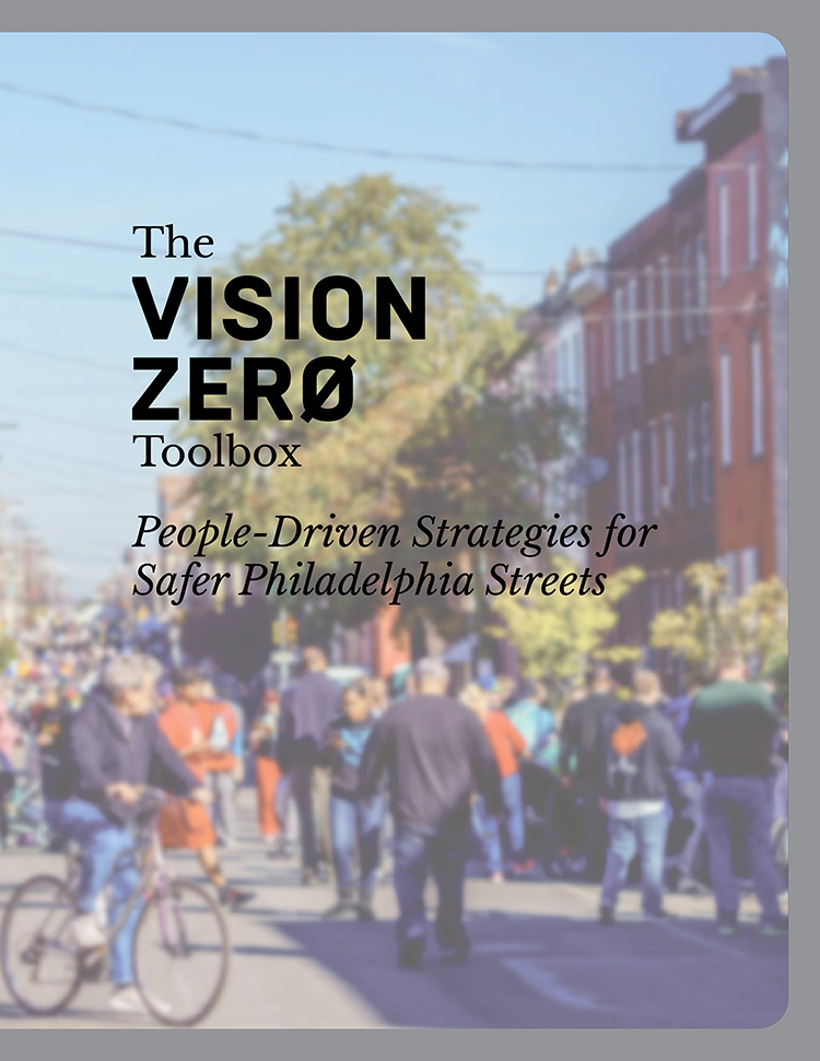The Vision Zero Toolbox, People-Driven Strategies for safer Philadelphia Streets.