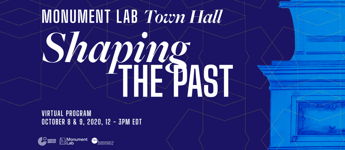 Key Visual with text: Monument Lab Town Hall, Shaping the Past