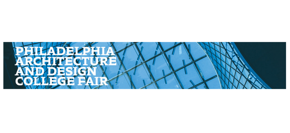Philadelphia Architecture and Design College Fair