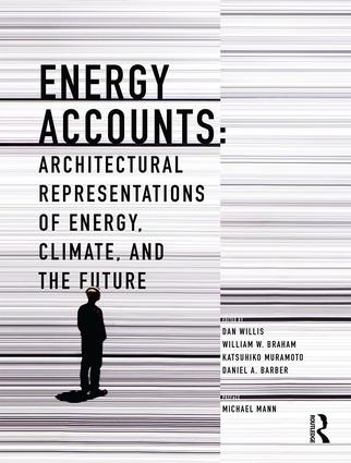 Energy Accounts: Architectural Representations of Energy, Climate, and the Future.