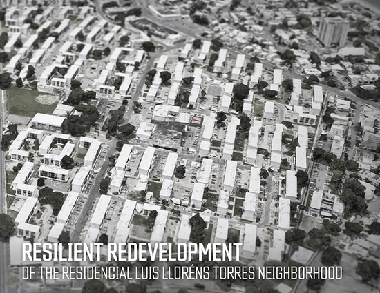 Resilient Redevelopment of the residencial Luis Llorens Torres neighborhood.