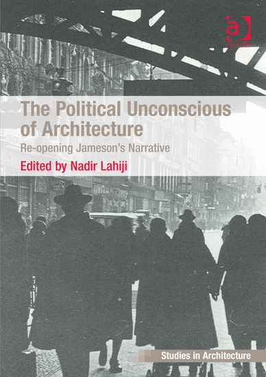 The Political Unconscious of Architecture book cover