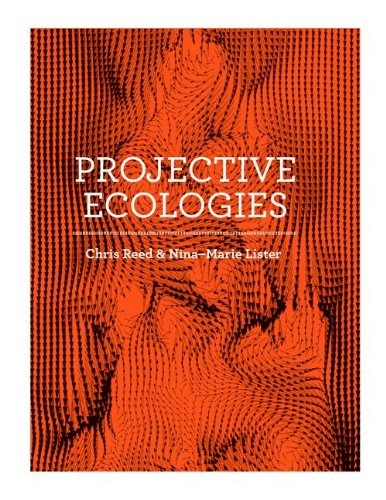 Cover of Projective Ecologies by Chris Reed and Nina Marie Lister