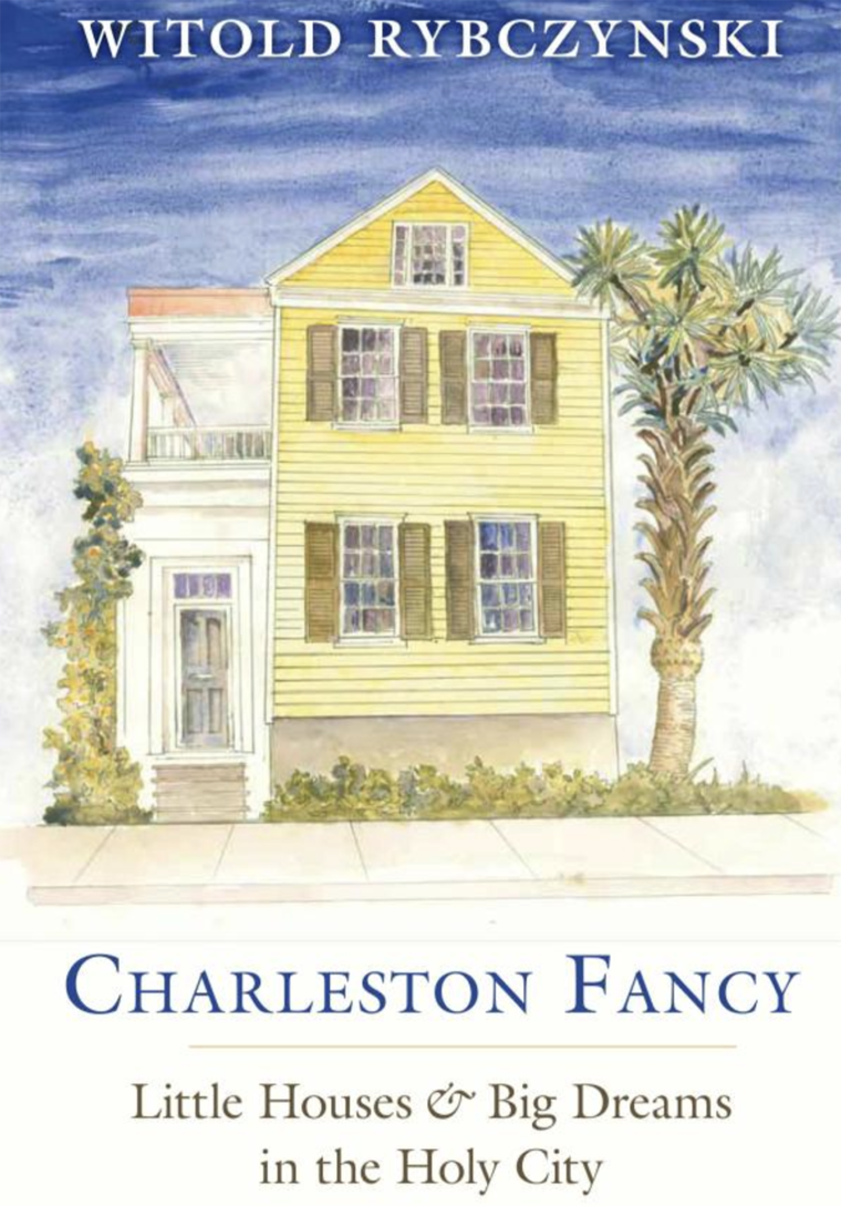 "Cover of ""Charleston Fancy, Little houses and big dreams in the holy city"""
