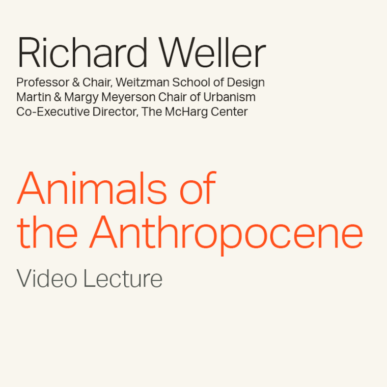 """Richard Weller """"Animals of the Anthropocene"""" Video Lecture"""