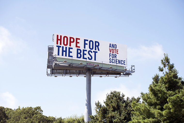 """Billboard saying """"Hope for the best and vote for science!"""""""