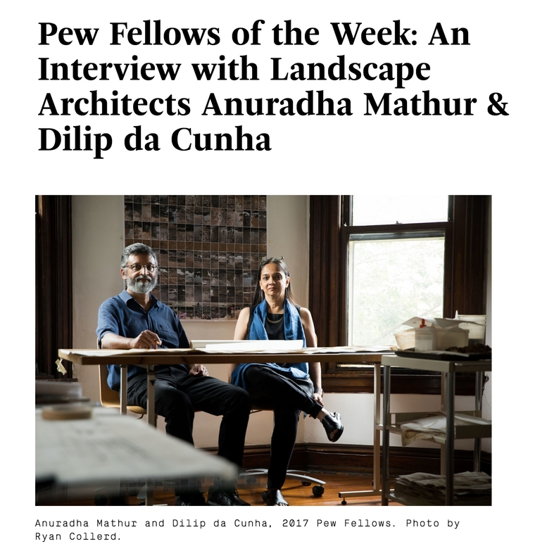 "Poster for ""Pew Fellows of the Week: An interview with landscape architects Anuradha Mathur and Dilip da Cunha"""