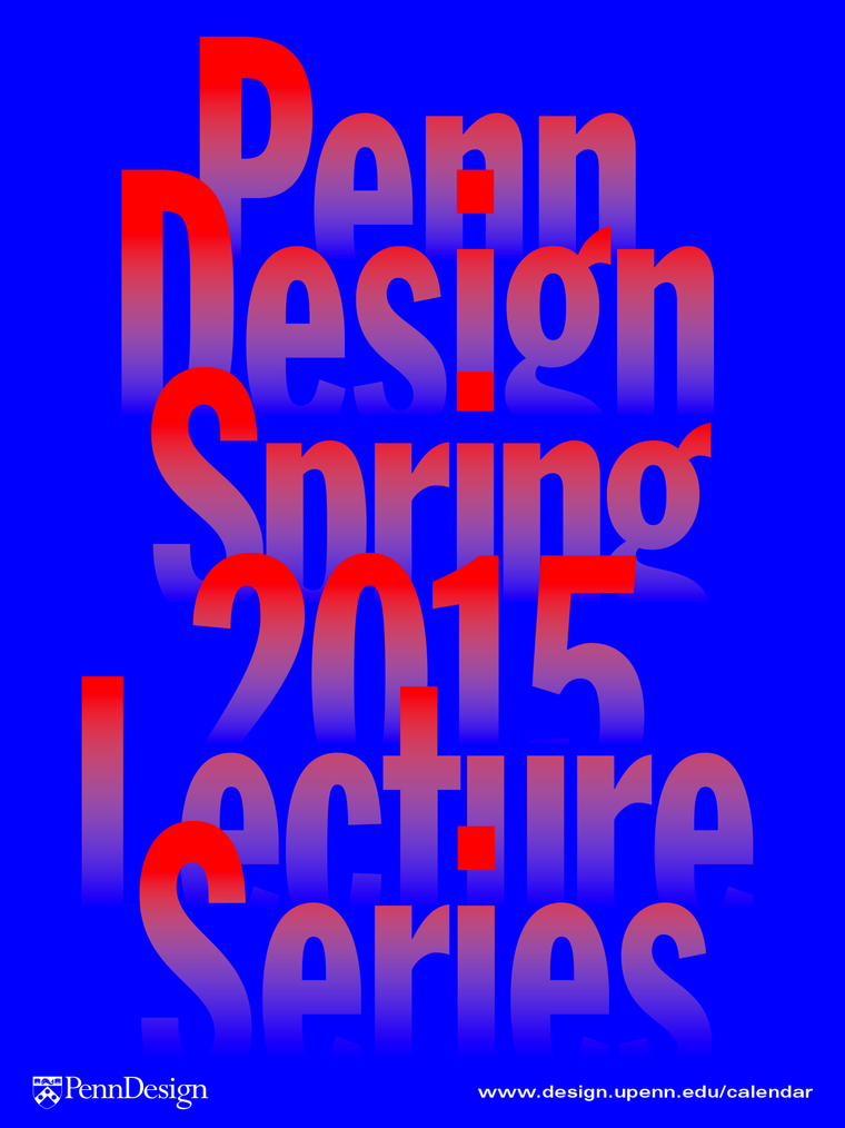 "Sign saying ""Penn Design Spring 2015 Lecture Series"""