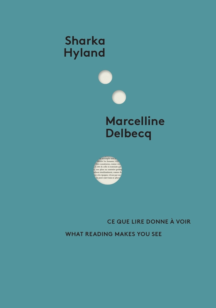 Sharka Hyland. Marcelline Delbecq. Ce Que Lire Donna A Voir. What Reading Makes You See