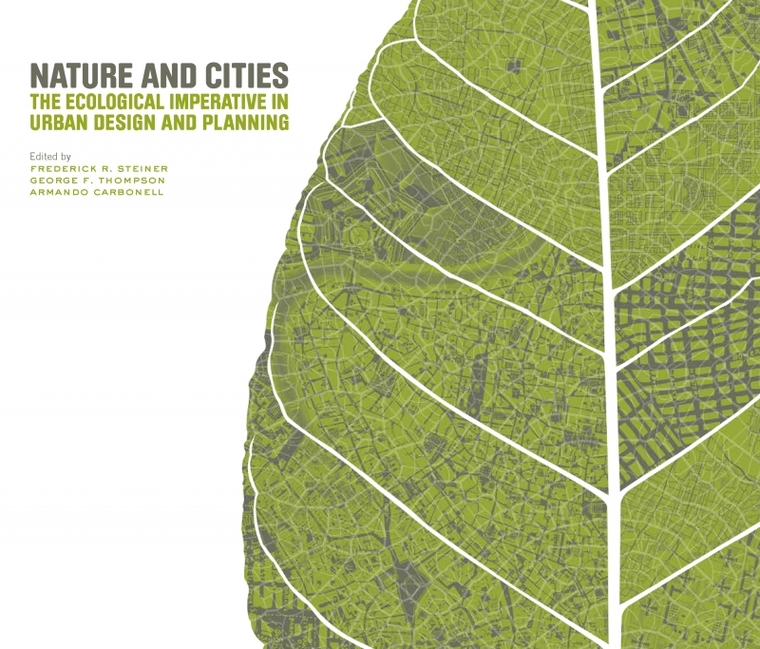 Nature and Cities. The ecological imperative in urban design and planning