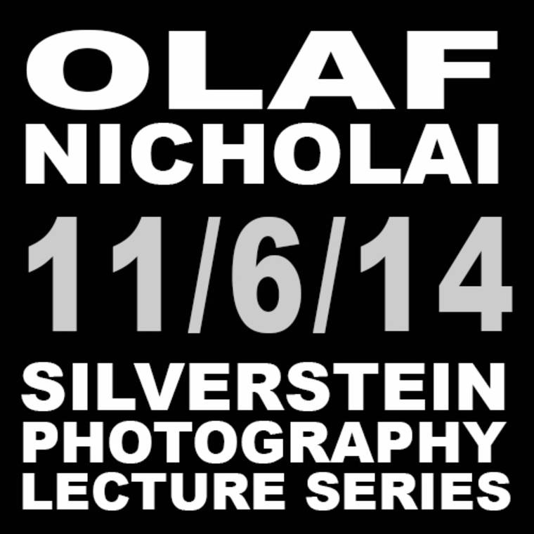 Olaf Nicholai 11/6/14 Silverstein Photography Lecture Series